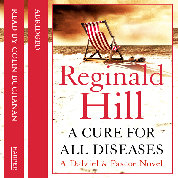 A Cure for All Diseases: Dalziel and Pascoe Series, Book 23, Hörbuch, Digital, 1, 372min