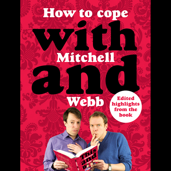 How to Cope with Mitchell and Webb, Hörbuch, Di...