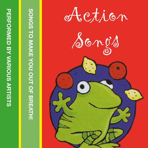 Action Songs: Songs to make you out of breath! ...
