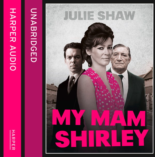 My Mam Shirley: Tales of the Notorious Hudson F...