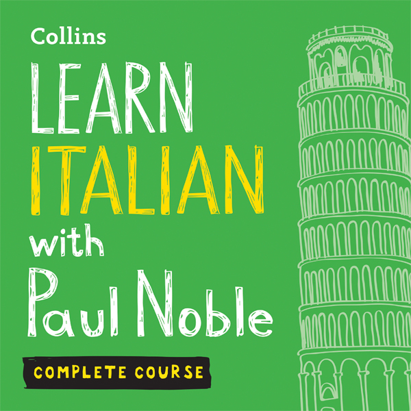 Learn Italian with Paul Noble: Complete Course:...