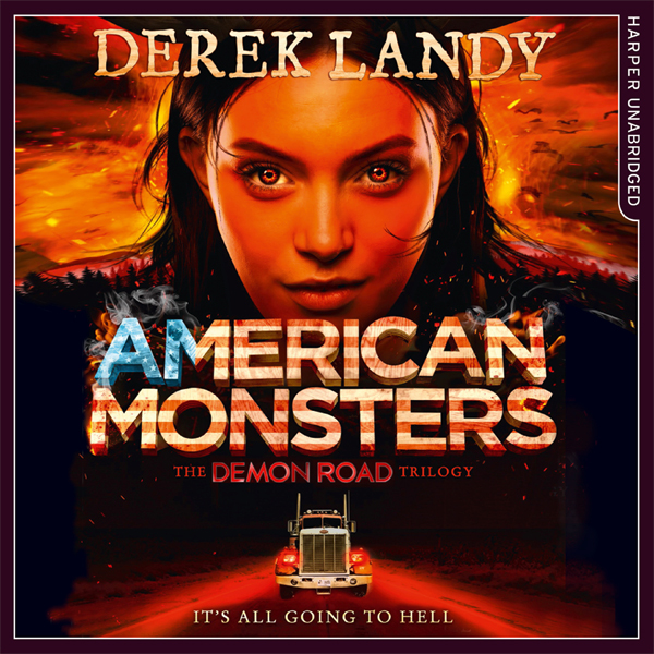 American Monsters: The Demon Road Trilogy, Book...