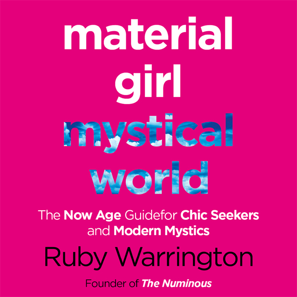 Material Girl, Mystical World: The Now-Age Guid...