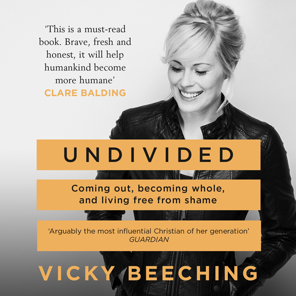 Undivided: Coming Out, Becoming Whole, and Livi...