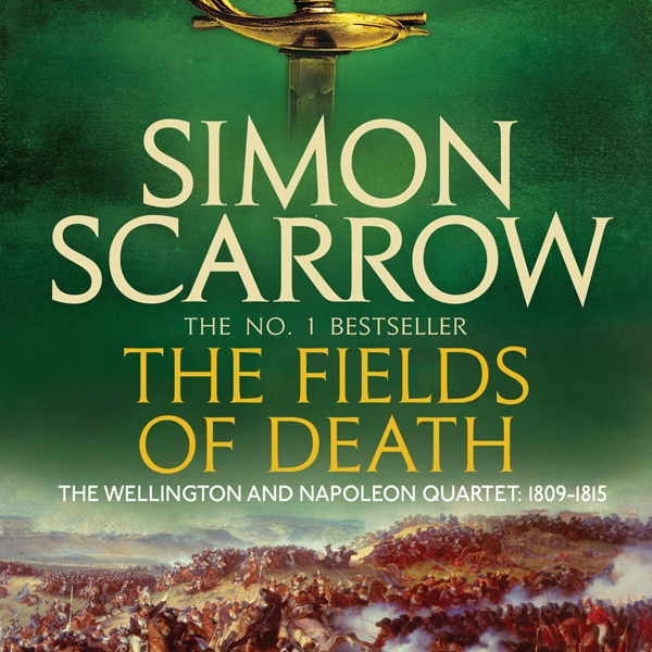 The Fields of Death: Wellington and Napoleon, B...