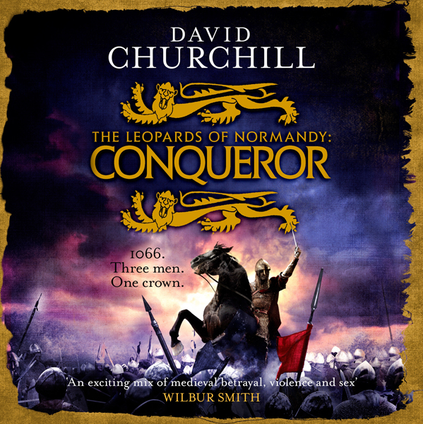 Conqueror: The Leopards of Normandy, Book 3 , H...