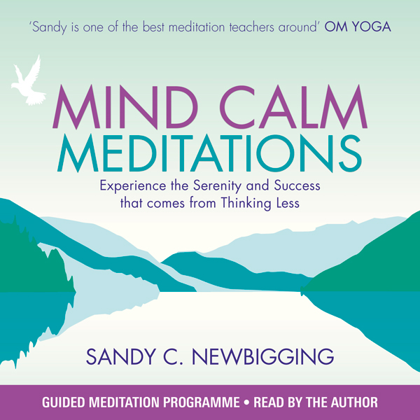 Mind Calm Meditations: Experience the Serenity ...