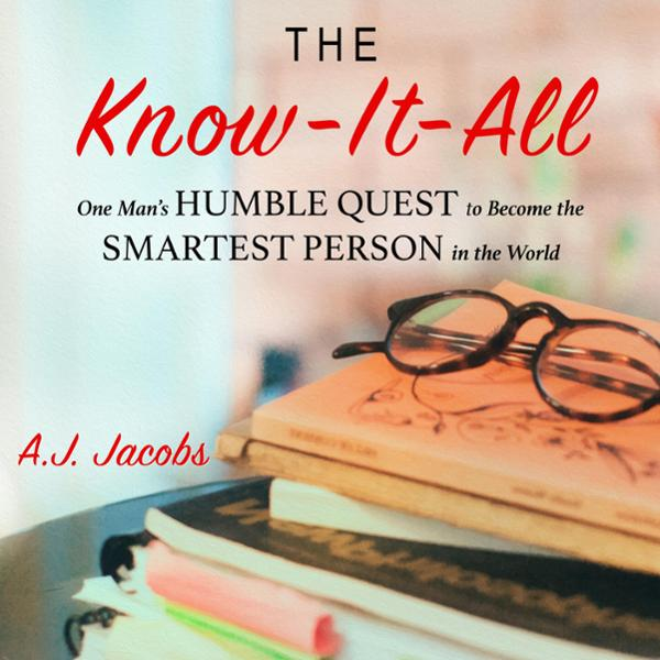 The Know-It-All: One Man´s Humble Quest to Beco...