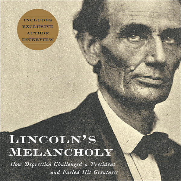 Lincoln´s Melancholy: How Depression Challenged...