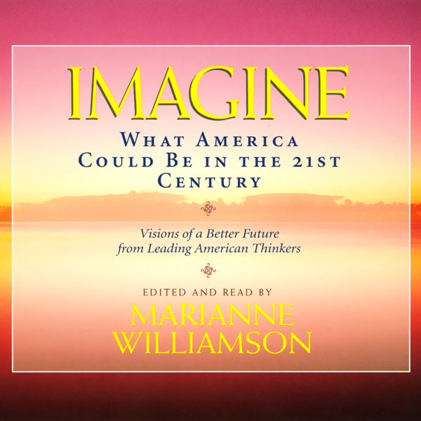 Imagine: What America Could Be in the 21st Century, Hörbuch, Digital, 1, 270min