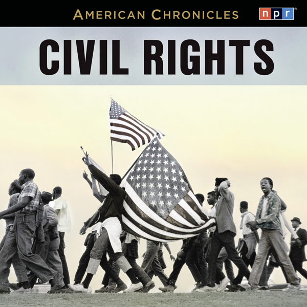 NPR American Chronicles: Civil Rights, Hörbuch,...