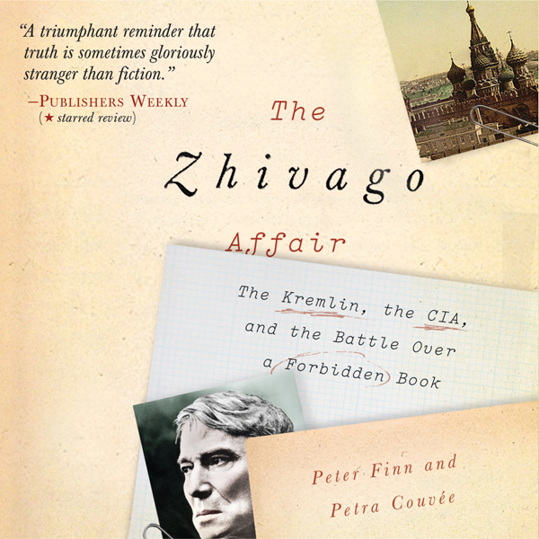 The Zhivago Affair: The Kremlin, the CIA, and t...