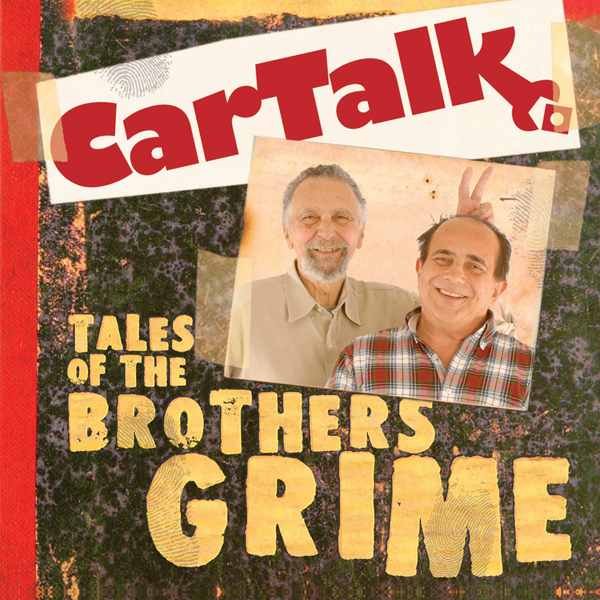 Car Talk: Tales of the Brothers Grime , Hörbuch...