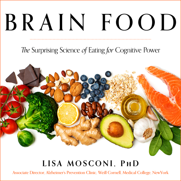 Brain Food: The Surprising Science of Eating fo...