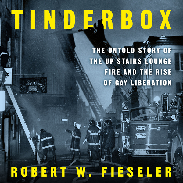 Tinderbox: The Untold Story of the Up Stairs Lo...