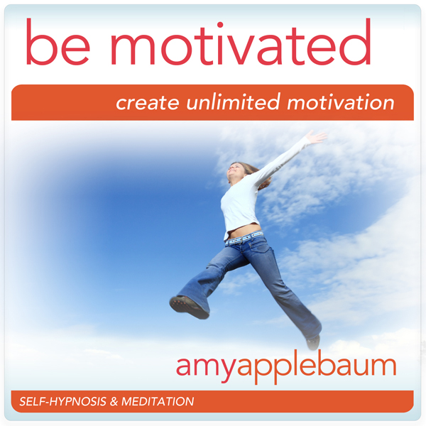 Be Motivated (Self-Hypnosis & Meditation): Crea...