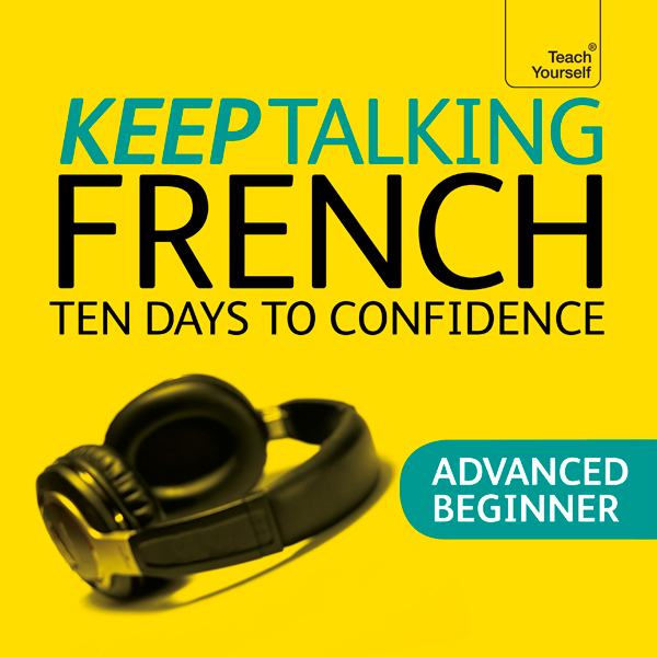 Keep Talking French: Ten Days To Confidence, Hö...