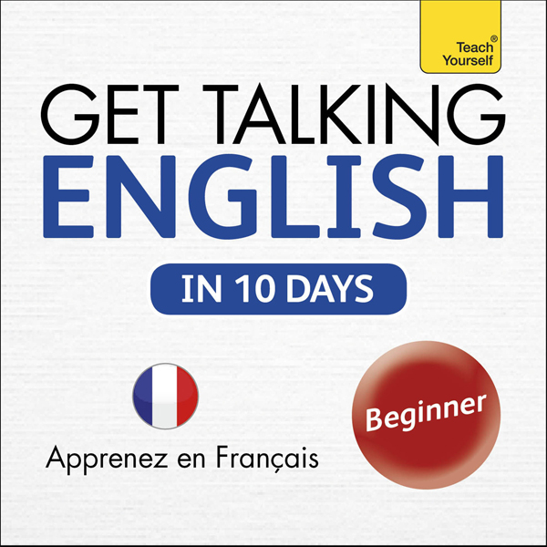 Get Talking English in Ten Days: Learn in Frenc...