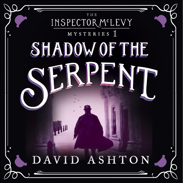 Shadow of the Serpent: An Inspector McLevy Mystery 1 , Hörbuch, Digital, 1, 664min