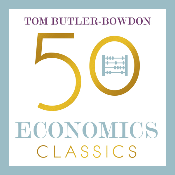 50 Economics Classics: Your Shortcut to the Most Important Ideas on Capitalism, Finance, and the Global Economy , Hörbuch, Digital, 1, 969min