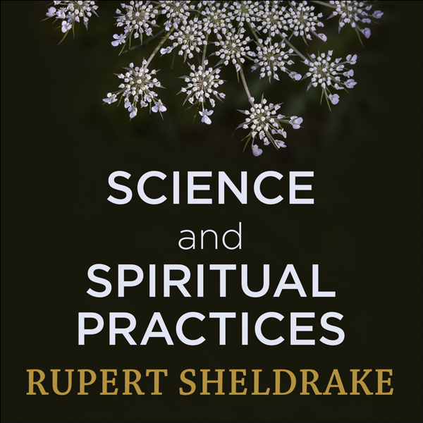 Science and Spiritual Practices: Reconnecting T...