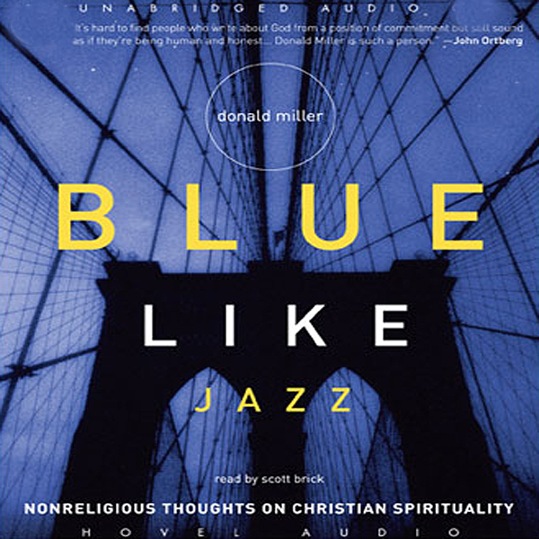 Blue Like Jazz: Non-Religious Thoughts on Chris...