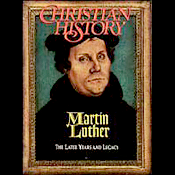 Christian History Issue #34: Martin Luther, The...