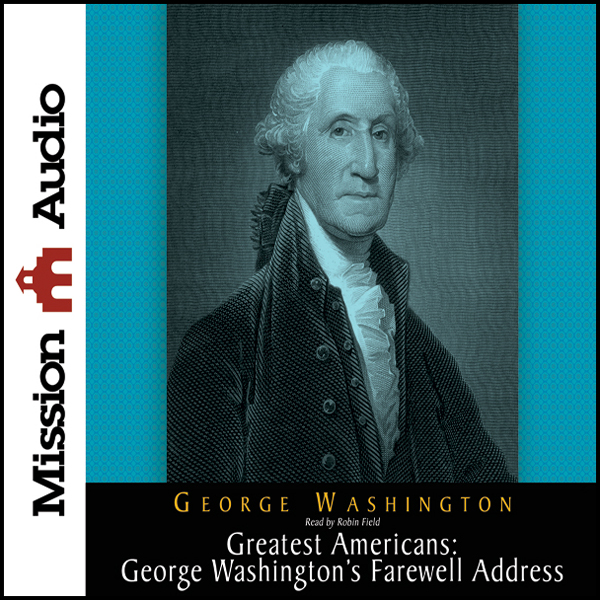 analysis of george washingtons farewell address Immediately download the george washington's farewell address summary, chapter-by-chapter analysis, book notes, essays, quotes, character descriptions, lesson plans, and more - everything you need for studying or teaching george washington's farewell address.