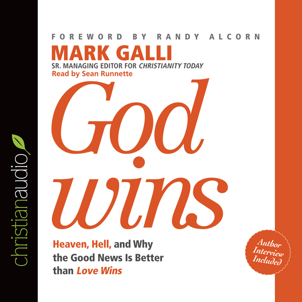 God Wins: Heaven, Hell and Why the Good News Is...