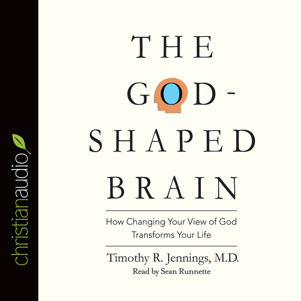 The God-Shaped Brain: How Changing Your View of...
