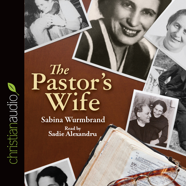 The Pastor´s Wife: A Courageous Testimony of Persecution and Imprisonment in Communist Romania , Hörbuch, Digital, 1, 565min