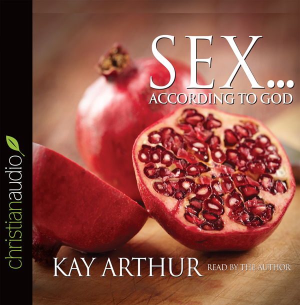 Sex According to God: The Creator´s Plan for Hi...