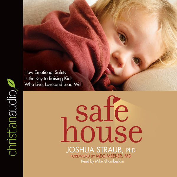 Safe House: How Emotional Safety Is the Key to ...