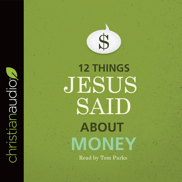 12 Things Jesus Said about Money , Hörbuch, Dig...