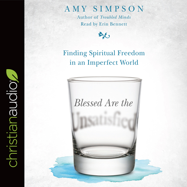 Blessed Are the Unsatisfied: Finding Spiritual Freedom in an Imperfect World , Hörbuch, Digital, 1, 390min