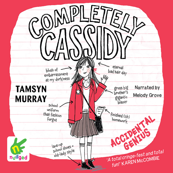 Completely Cassidy: Accidental Genius: Complete...