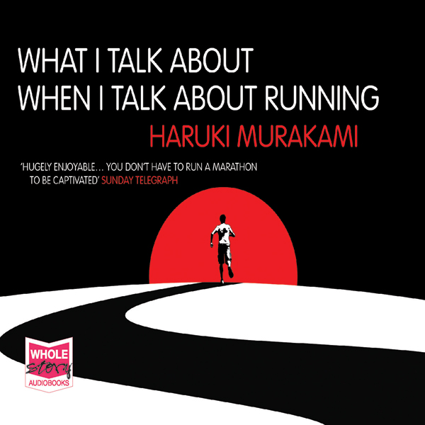 What I Talk About When I Talk About Running (Unabridged)