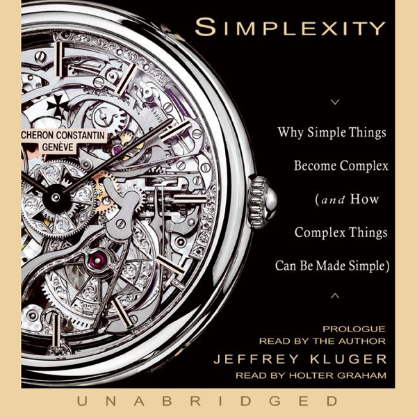 Simplexity: Why Simple Things Become Complex (a...