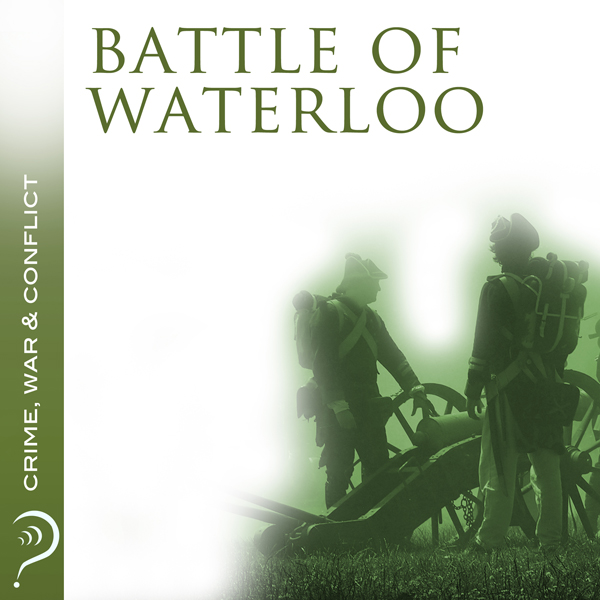 Battle of Waterloo: Crime, War & Conflict , Hör...