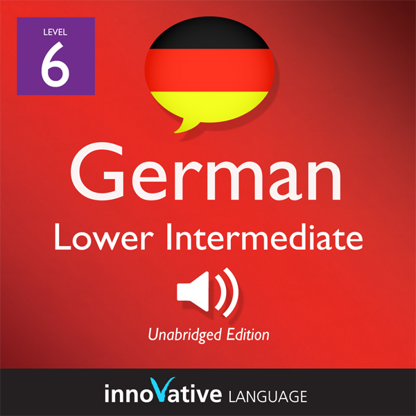 Learn German - Level 6: Lower Intermediate Germ...