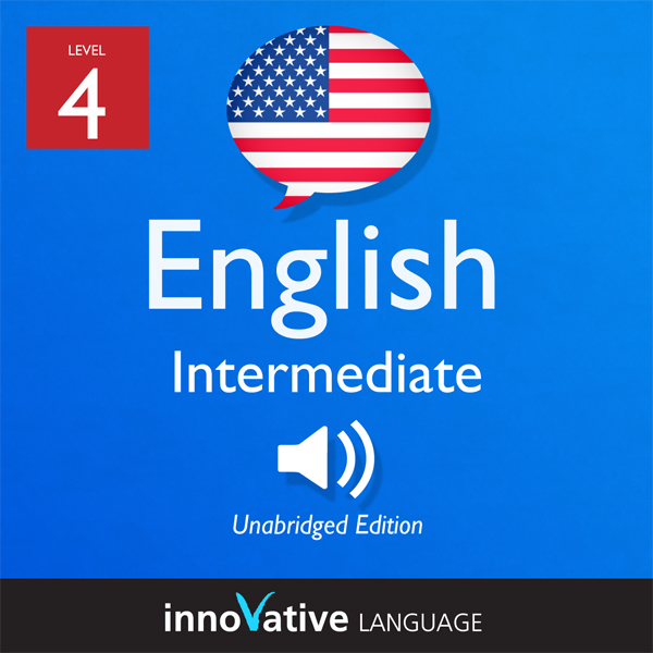 Learn English - Level 4: Intermediate English, ...