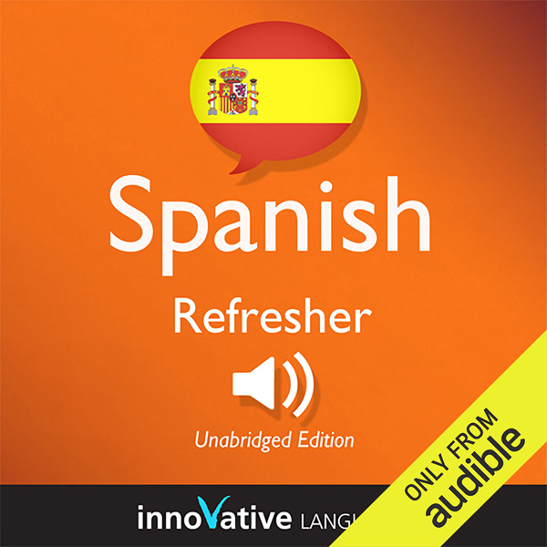 Learn Spanish - Refresher Spanish: Lessons 1-25...
