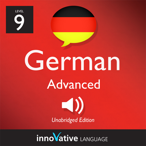 Learn German - Level 9: Advanced German, Volume...