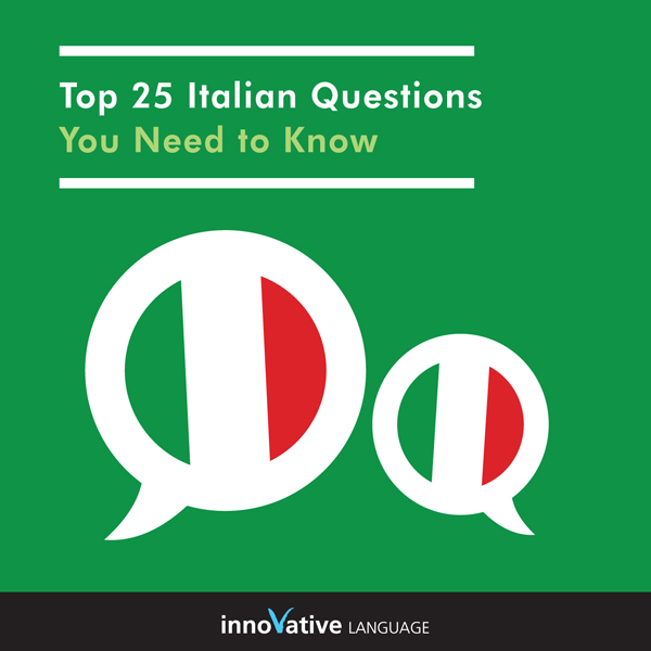 Top 25 Italian Questions You Need to Know: Abso...