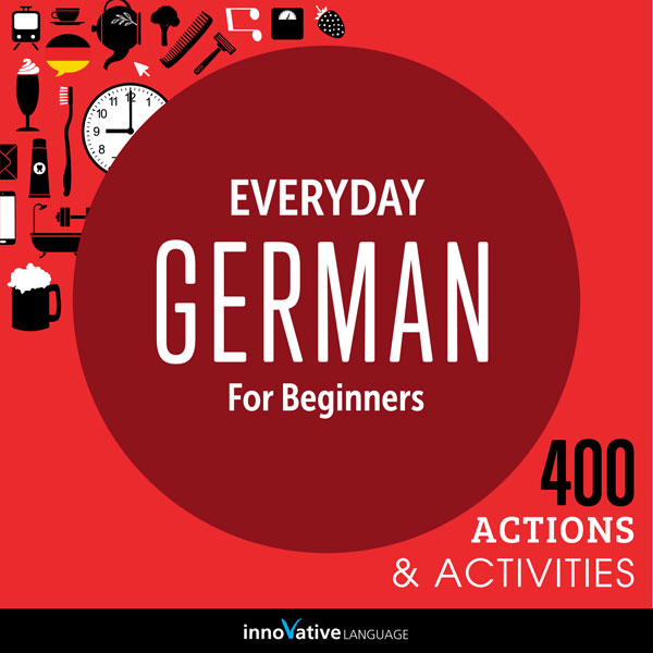 Everyday German for Beginners - 400 Actions & A...