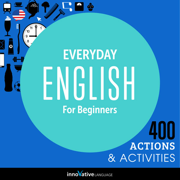 Everyday English for Beginners - 400 Actions & ...