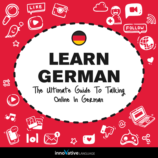 Learn German: The Ultimate Guide to Talking Onl...