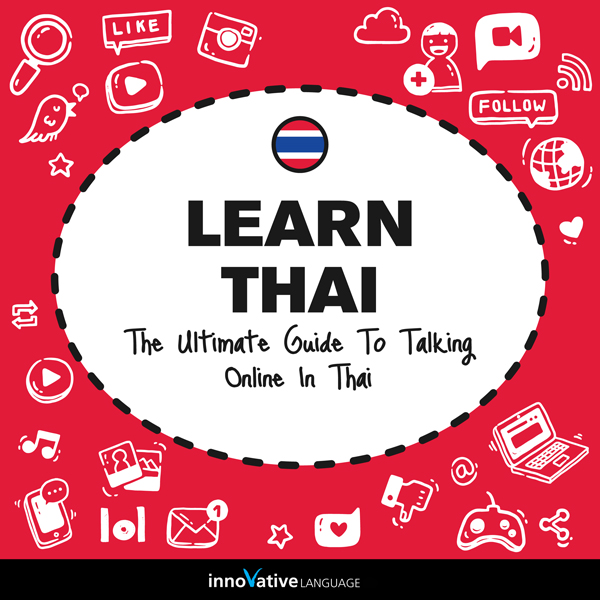 Learn Thai: The Ultimate Guide to Talking Onlin...