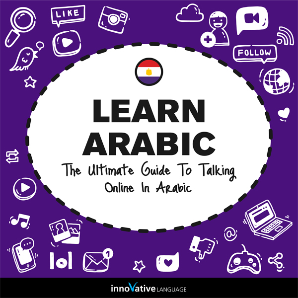 Learn Arabic: The Ultimate Guide to Talking Onl...