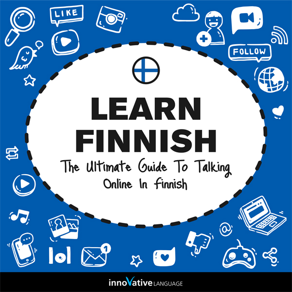Learn Finnish: The Ultimate Guide to Talking On...